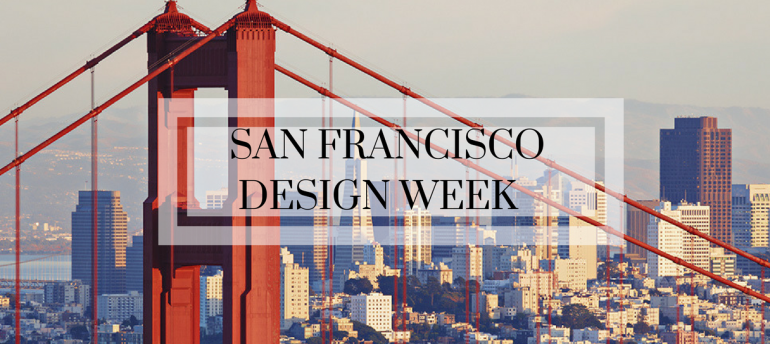 Get Ready For The San Francisco Design Week 2018!