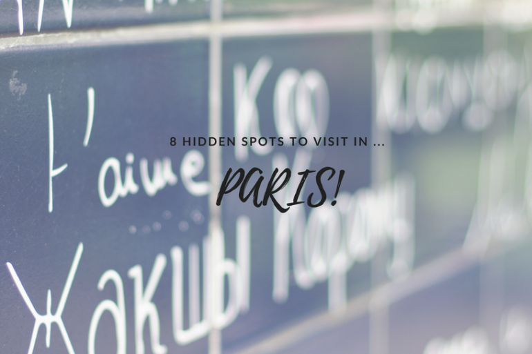 8 Hidden Spots You Need To Have A Look At While in... Paris!