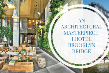 Architectural Masterpiece: 1 Hotel Brooklyn Bridge