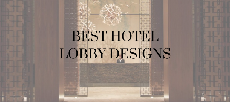 READY_ THESE ARE THE MOST LUXURIOUS HOTEL LOBBY DESIGNS