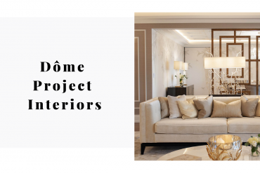 Dôme Project Interiors_ Your Getaway For Luxury Design
