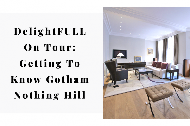 DelightFULL On Tour Getting To Know Gotham Nothing Hill 10