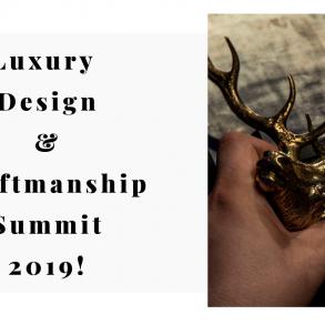 All About Luxury Design & Craftmanship Summit 2019!