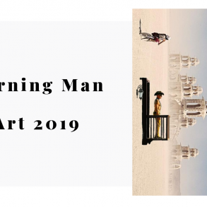 Burning Man 2019 The Art Installations To Give Two Glances At