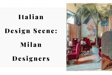 Milan Designers That'll Make You Love Italy's Design Scene