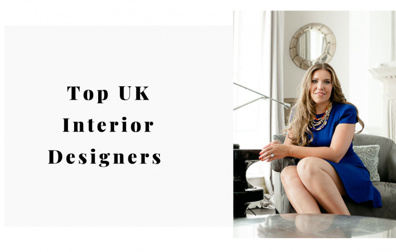 Top UK Interior Designers Guide 2019!