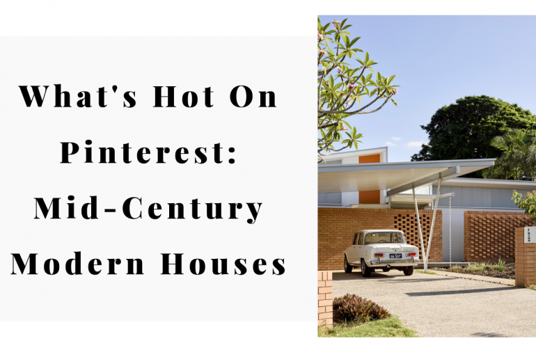 What's Hot On Pinterest Mid-Century Modern Houses