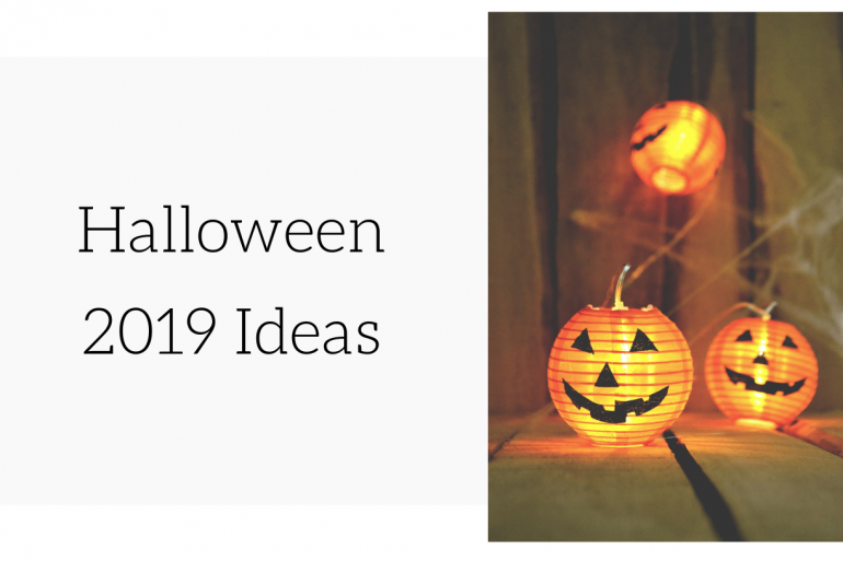 It's Halloween Time! 5 Halloween 2019 Ideas For A Haunting Place