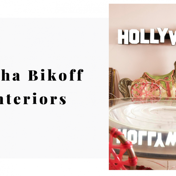 Why Interior Designer Sasha Bikoff Needs To Be on Your Speed Dial