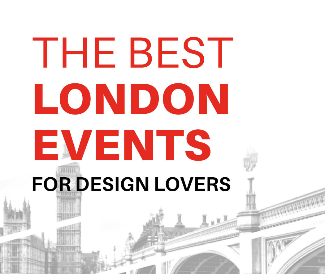8 Reasons Why You Can't Miss London Design Festival FEAT
