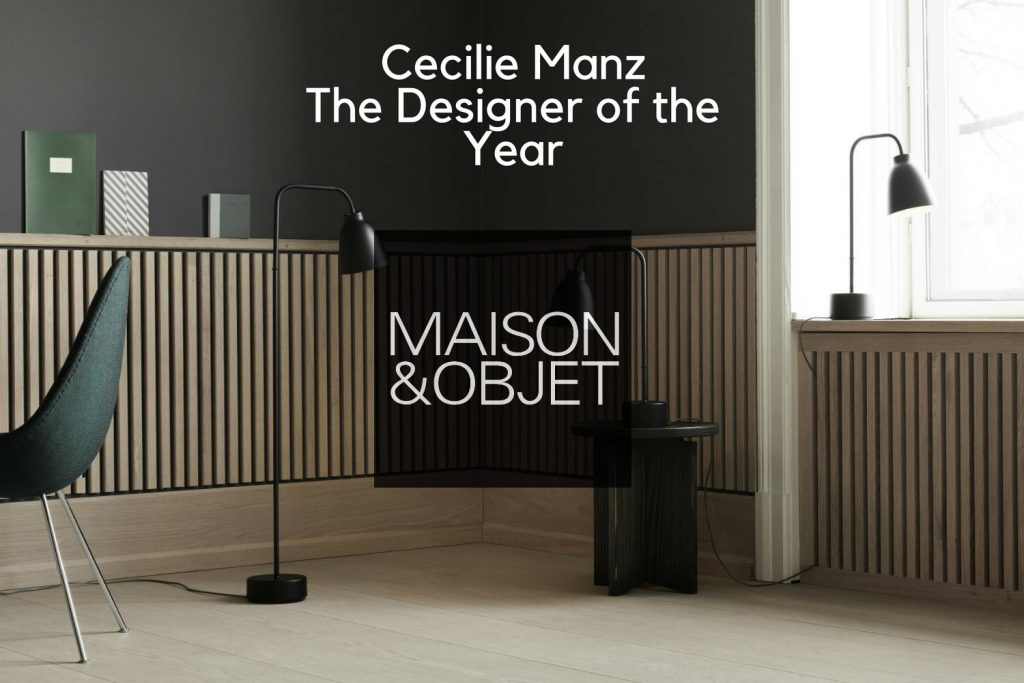 Cecilie Manz: The Designer of The Year at Maison et Objet 2018
