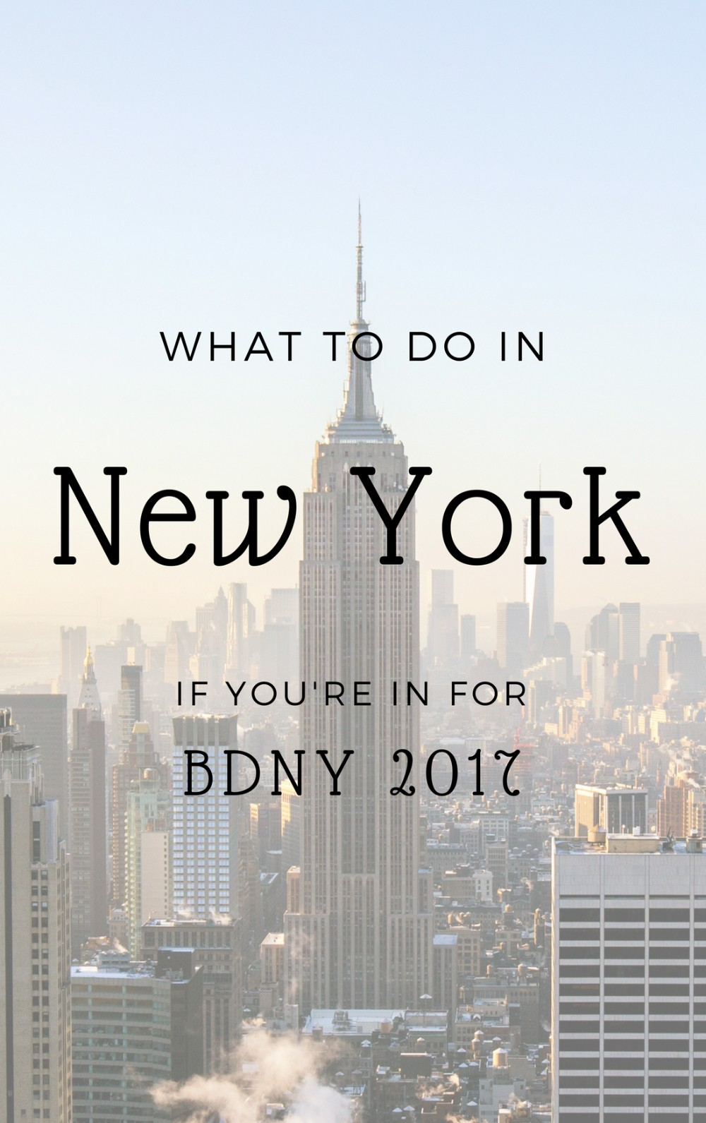In New York for BDNY 2017? Here's What You MUST Do