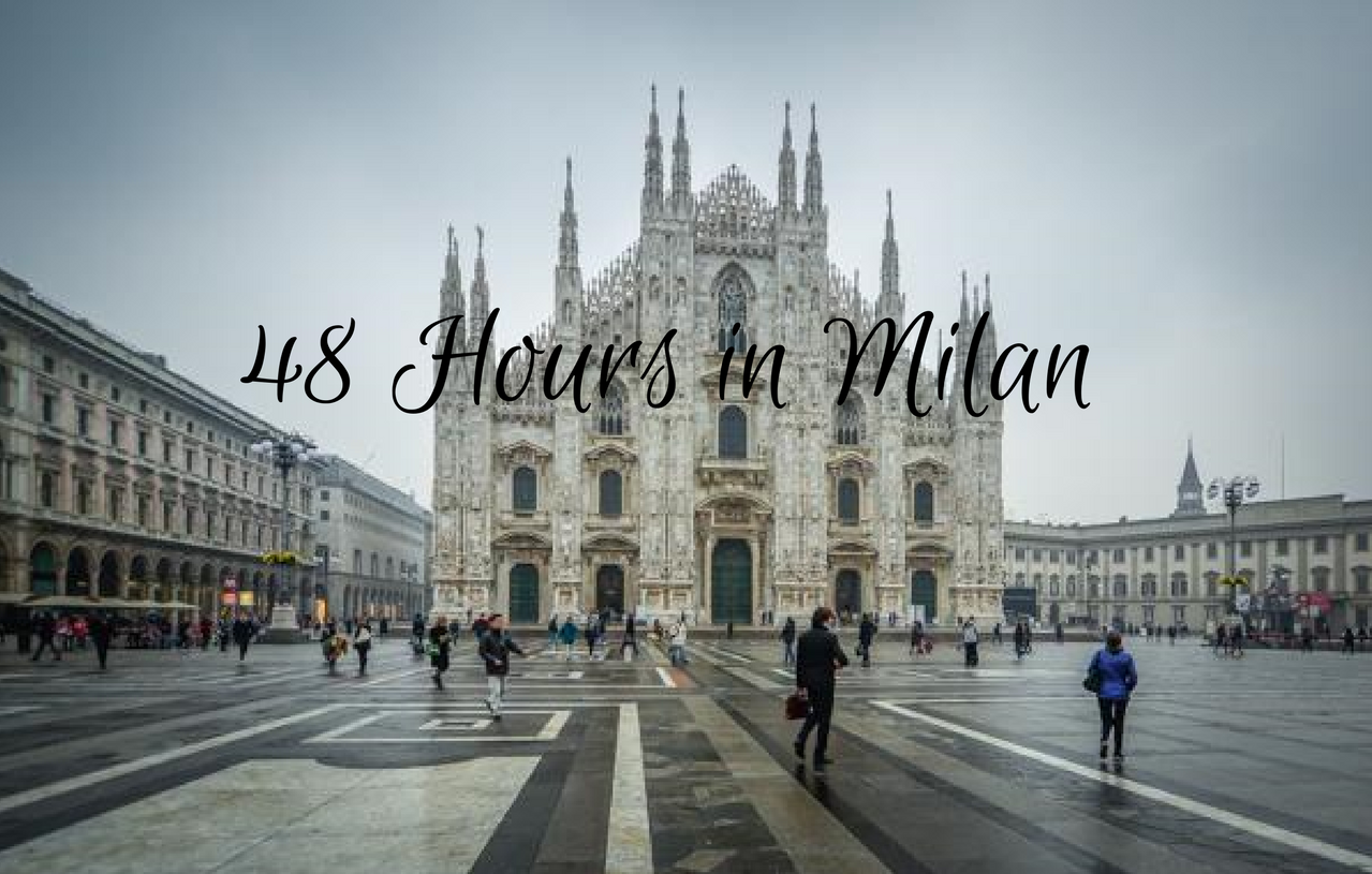 Tic Tac! What To Do in Milan in 48 Hours! 2 ff