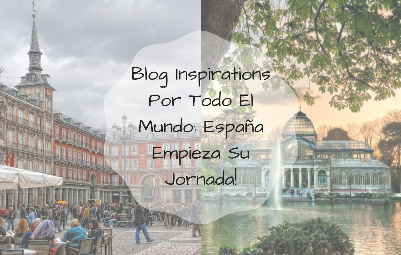 Blog Inspirations Por Todo El Mundo_ España Empieza Su Jornada!