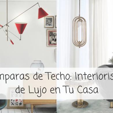 Lámparas de Techo_ Interiorismo de Lujo en Tu Casa