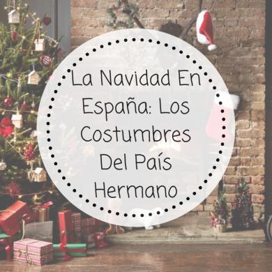 La Navidad En España_ Los Costumbres Del País Hermano