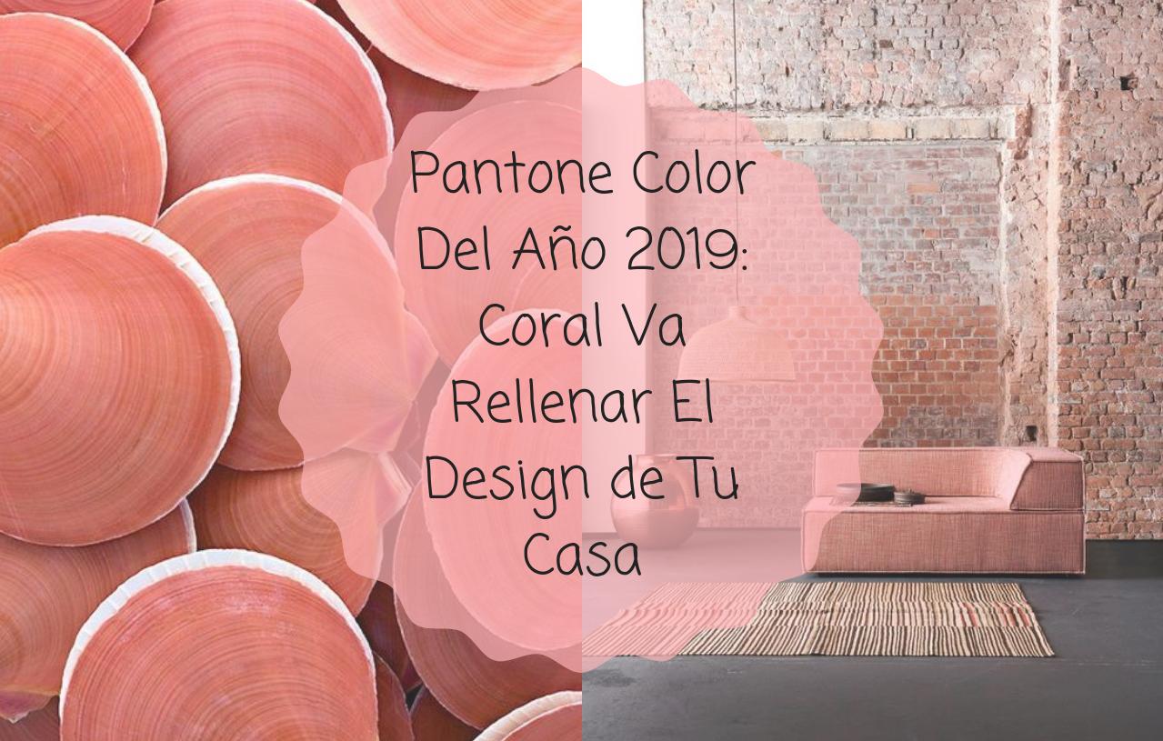 Pantone Color Del Año 2019_ Coral Va Rellenar El Design de Tu Casa