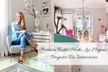 Patricia Bustos Studio_ Los Mejores Proyectos De Interiorismo