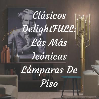 Clásicos DelightFULL_ Lás Más Icónicas Lámparas De Piso