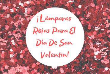 ¡ Lámparas Rojas Para El Día De San Valentin!