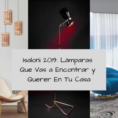 Isaloni 2019_ Lámparas Que Vas a Encontrar y Querer En Tu Casa