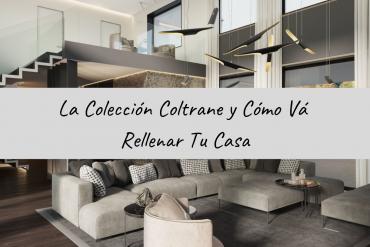 La Colección Coltrane y Cómo Vá Rellenar Tu Casa