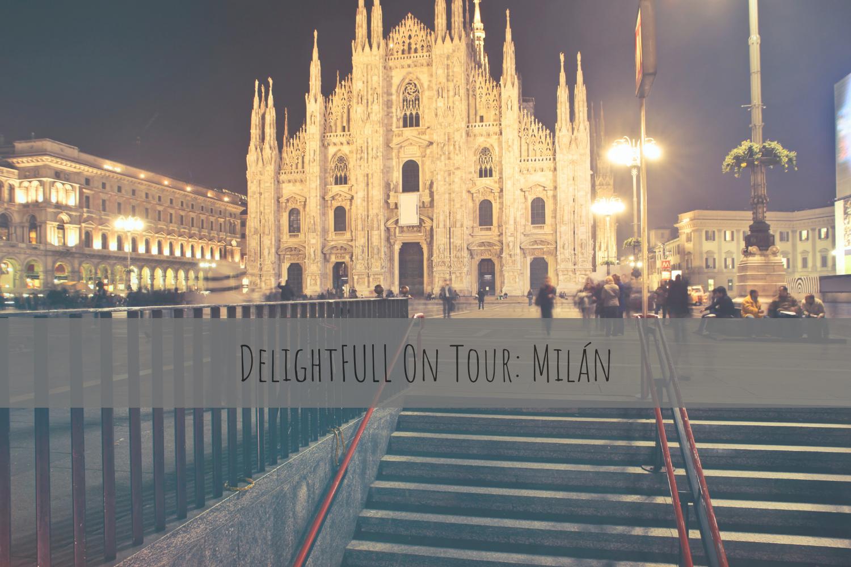 DelightFULL On Tour_ Milán