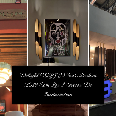 DelightFULL ON Tour_ iSaloni 2019 Com Las Marcas De Interiorismo