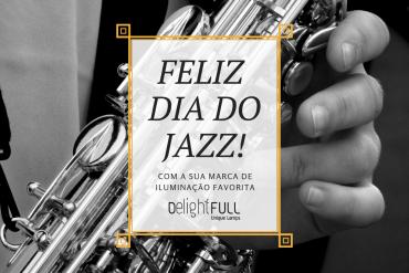 Feliz Dia Internacional do Jazz Com A Sua Marca De Iluminação Favorita 9