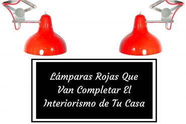Lámparas Rojas Que Van Completar El Interiorismo de Tu Casa