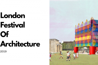 London Festival of Architecture 2019_ Best Events And Exhibitions