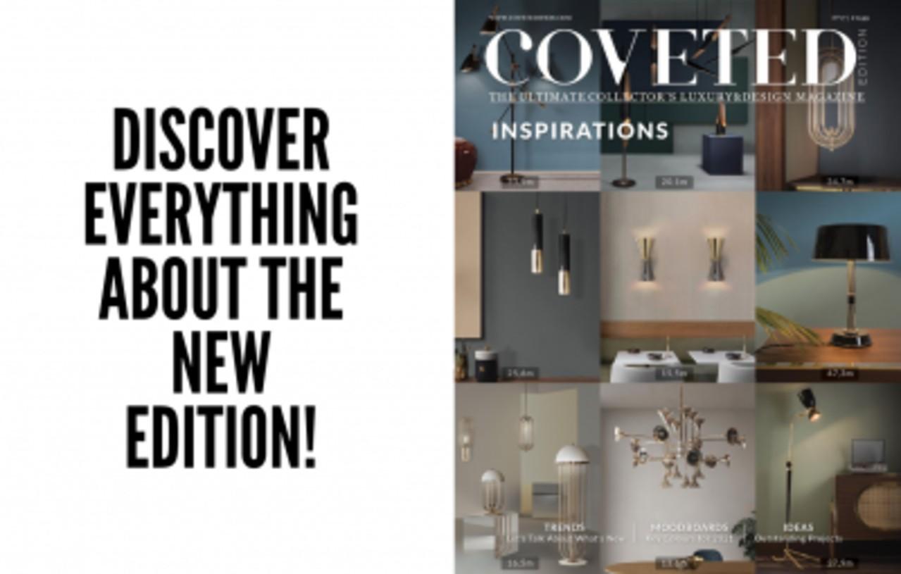 À la une 🔥 Découvrez Les Dernières Nouveautés et Tendances En Matière De Design De Luxe Dans La Nouvelle Edition du Magazine CovetED !